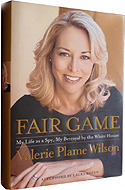 Fair Game: My Life As a Spy, My Betrayal by the White House by Valerie Plame Wilson