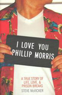 I Love You Phillip Morris by Steve McVicker