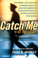 Catch Me if You Can: The True Story of a Real Fake by Frank W. Abagnale