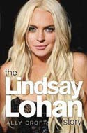 The Lindsay Lohan Story by Ally Croft