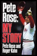 Pete Rose: My Story by Pete Rose and Roger Kahn