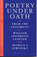 Poetry Under Oath: From the Testimony of William Jefferson Clinton and Monica S. Lewinsky by Tom Simon