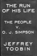 The Run of His Life: The People vs. OJ Simpson by Jeffrey Toobin