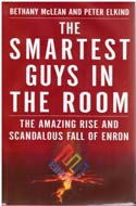 The Smartest Guys in the Room: The Amazing Rise and Scandalous Fall of Enron by Bethany McLean and Peter Elkind