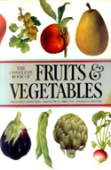 The Complete Book of Fruits and Vegetables by Francesco Bianchini & Francesco Corbetta