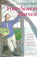 Four-season Harvest: Organic Vegetables from Your Home Garden All Year Long by Eliot Coleman