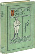 A Ball Player's Career by Adrian C. Anson