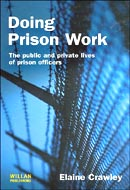 Doing Prison Work: The Public and Private Lives of Prison Officers by Elaine Crawley