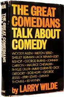 The Great Comedians Talk About Comedy by Larry Wilde
