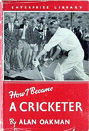 How I Became a Cricketer by Alan Oakman