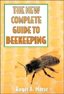 The New Complete Guide to Beekeeping by Roger A. Morse