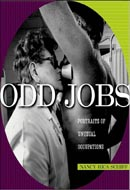 Odd Jobs: Portraits of Unusual Occupations by Nancy Rica Schiff