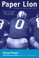 Paper Lion: Confessions of a Last-String Quarterback by George Plimpton