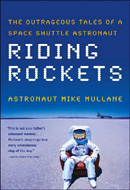 Riding Rockets: The Outrageous Tales of a Space Shuttle Astronaut by Mike Mullane