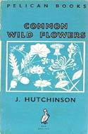 Common Wild Flowers (1945) by John Hutchinson