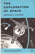 The Exploration of Space (1958) by Arthur C. Clarke