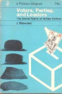 Voters, Parties and Leaders (1966): The Social Fabric of British Politics by Jean Blondel