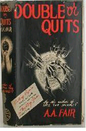 Double or Quits by A.A. Fair - real name: Erle Stanley Gardner