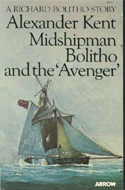 Midshipman Bolitho and the 'Avenger' by Alexander Kent - real name: Alexander Kent