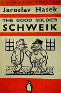 The Good Soldier Schweik by Jaroslav Hasek