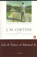 The Life and Times of Michael K by J.M. Coetzee
