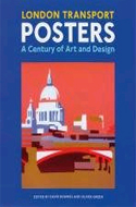 London Transport Posters: A Century of Art and Design by David Bowness