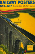 Railway Posters 1923-1947 by Beverly Cole