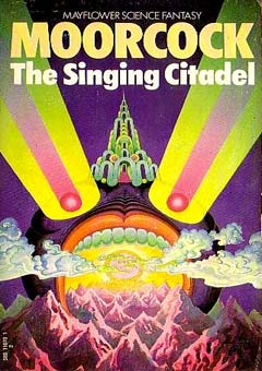 The Singing Citadel by Michael Moorcock