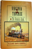 Virginia & Truckee: The Bonanza Road by Mallory Hope Ferrell