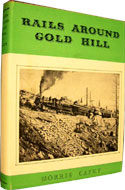 Rails Around Gold Hill by Morris Cafky