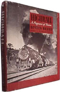 Highball: A Pageant of Trains by Lucius Beebe