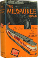 The Milwaukee Road: Its First Hundred Years by August Derleth