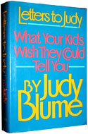Letters to Judy: What Your Kids Wish They Could Tell You by Judy Blume