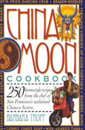 China Moon Cookbook by Barbara Tropp and Sandra Bruce