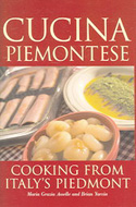 Cucina Piemontese: Cooking from Italy's Piedmont by Maria Grazia Asselle and Brian Yarvin