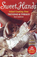 Sweet Hands: Island Cooking from Trinidad and Tobago by Ramin Ganeshram