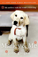 Marley & Me: Life and Love With the World's Worst Dog by John Grogan - ISBN 0060817097