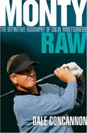 Monty Raw: The Definitive Biography of Colin Montgomerie by Dale Concannon