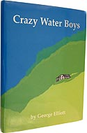Crazy Water Boys by George Elliott