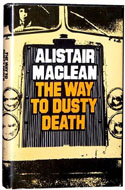 The Way to Dusty Death by Alistair Maclean