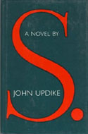 S. - a Novel by John Updike