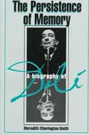 The Persistence of Memory: A Biography of Dali by Meredith Etherington-Smith