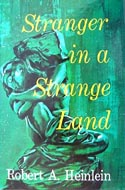 Stranger in a Strange Land by Robert A Heinlein