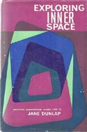 Exploring Inner Space: Personal Experiences Under LSD-25 by Jane Dunlap