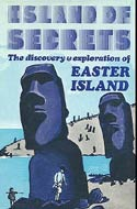 Island of Secrets: the Discovery and Exploration of Easter Island by Jacek Machowski