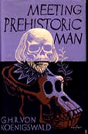 Meeting Prehistoric Man by G.H.R. Koenigswald