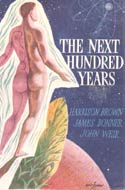 The Next Hundred Years by Harrison Brown, James Bonner and John Weir