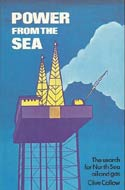 Power from the Sea: The Search for North Sea Oil and Gas by Clive Callow