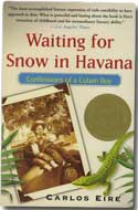 Waiting for Snow in Havana: Confessions of a Cuban Boy by Carlos Eire