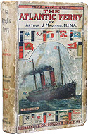 The Atlantic Ferry, Its Ships Men and Working by Arthur J Maginnis